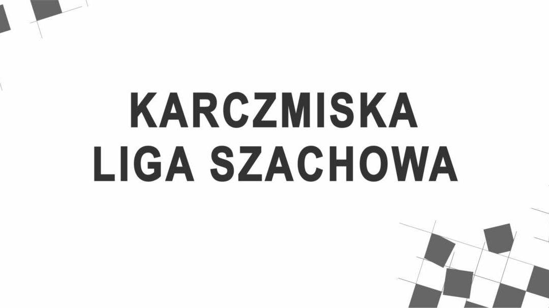 KARCZMISKA LIGA SZACHOWA – czwarty turniej