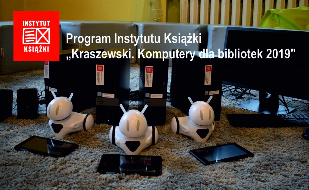 Program INSTYTUTU KSIĄŻKI: Kraszewski. Komputery dla bibliotek 2019